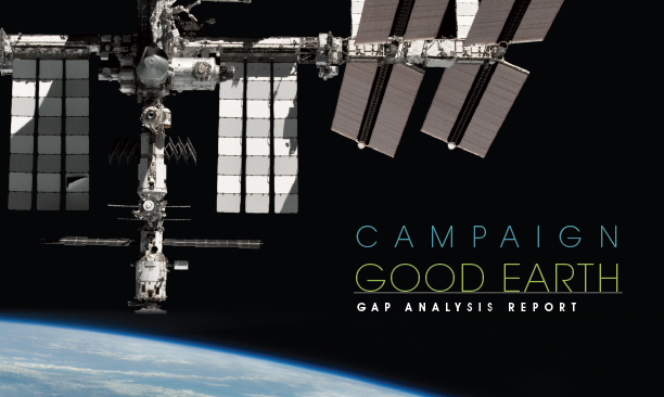 The Campaign Good Earth Gap Analysis Report , commissioned by CASIS, is a study to evaluate the capabilities and limitations of the ISS as a host for commercial remote sensing payloads, including the products and needs of the data analytics community. Credits: CASIS