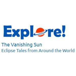 Explore! The Vanishing Sun: Eclipse Tales From Around the World