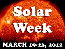 Solar Week  March 19-23, 2012